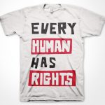Every Human Has Rights T Shirts, Printed T Shirt by Oz Promo T-shirts